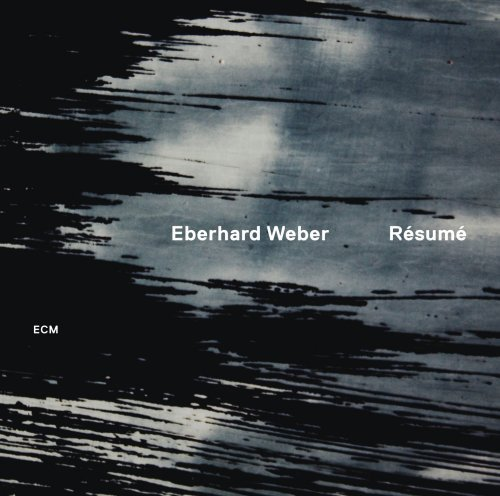 Resume by Eberhard Weber (2013) Audio CD by Eberhard Weber