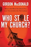 Image of Who Stole My Church?: What to Do When the Church You Love Tries to Enter the 21st Century