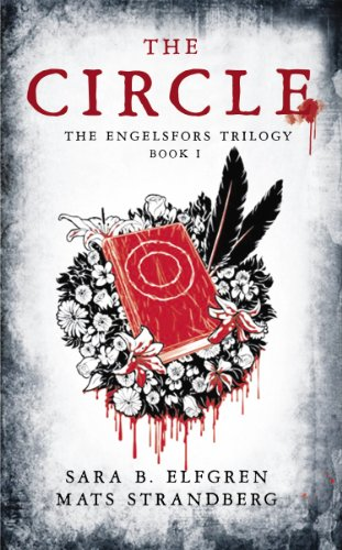 The Circle: The Engelsfors Trilogy--Book 1: Sara B. Elfgren, Mats Strandberg: 9781468306583: Amazon.com: Books