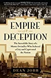 img - for Empire of Deception: The Incredible Story of a Master Swindler Who Seduced a City and Captivated the Nation book / textbook / text book