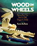 Wood on Wheels: Making Toys That Rock...