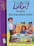 C'est la vie Lulu !, Tome 3 : J'ai peur des mauvaise notes