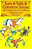Ears and Tails and Commonsense (0333349768) by Sherlock, Philip M.