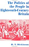 img - for The Politics of the People in Eighteenth-Century Britain book / textbook / text book