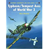 Typhoon and Tempest Aces of World War 2 (Osprey Aircraft of the Aces No 27)