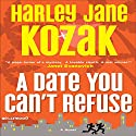 A Date You Can't Refuse Audiobook by Harley Jane Kozak Narrated by Deanna Hurst