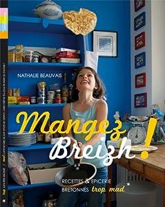 Mangez breizh recettes et epiceries bretonnes beauvais nathalie livres - Nathalie beauvais cours de cuisine ...