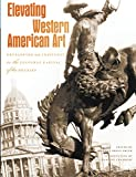 img - for Elevating Western American Art: Developing an Institute in the Cultural Capital of the Rockies (Western Passages) book / textbook / text book