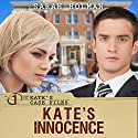 Kate's Innocence: Kate's Case Files, Book 1 Audiobook by Sarah Holman Narrated by Sheri Sheridan
