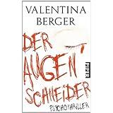"""Der Augenschneider: Thrillervon """"Valentina Berger"""""""