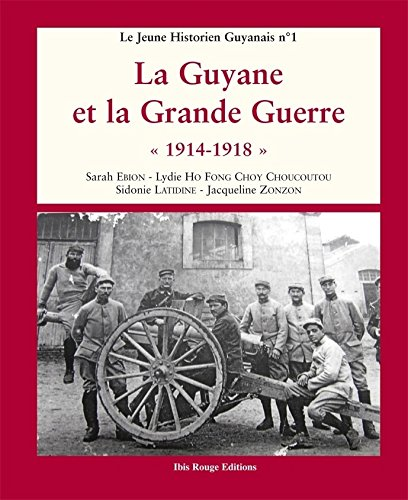 la-guyane-et-la-grande-guerre-1914-1918