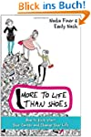 More to Life Than Shoes: How to Kick-...