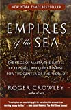 img - for Empires of the Sea: The Siege of Malta, the Battle of Lepanto, and the Contest for the Center of the World book / textbook / text book