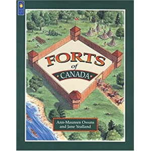 Forts of Canada Jane Yealland, AnnMaureen Owens and Don Kilby