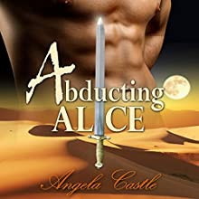 Abducting Alice (       UNABRIDGED) by Angela Castle Narrated by Jennifer Cliff