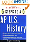 5 Steps to a 5 on the Advanced Placement Examinations: U.S. History (5 Steps to a 5 on the Advanced Placement Examinations Series)