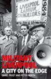 Militant Liverpool: A City on the Edge (1846318637) by Frost, Diane