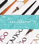 Mastering Calligraphy: The Complete G...