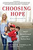 img - for Choosing Hope: How I Moved Forward from Life's Darkest Hour book / textbook / text book