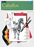 img - for Dibujo: Caballos (How to Draw & Paint) (Spanish Edition) book / textbook / text book