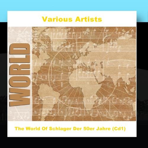 Various Artists - The World Of Schlager Der 50er Jahre (Cd1) - Zortam Music