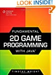 Fundamental 2D Game Programming with...