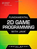 Fundamental 2D Game Programming with Java