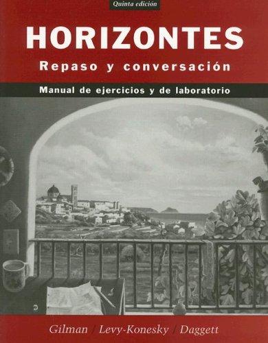 Horizontes, Activities Manual: Repaso y conversacin (Spanish Edition)