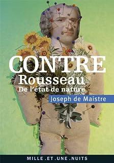 Contre Rousseau (De l'état de nature), Maistre, Joseph de