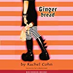 Gingerbread | Rachel Cohn