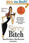 Skinny Bitch: Die Wahrheit �ber schle...