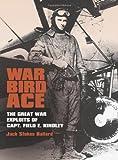 War Bird Ace: The Great War Exploits of Capt. Field E. Kindley (C. A. Brannen Series)