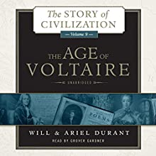 The Age of Voltaire: A History of Civlization in Western Europe from 1715 to 1756, with Special Emphasis on the Conflict between Religion and Philosophy (       UNABRIDGED) by Will Durant, Ariel Durant Narrated by Grover Gardner