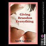 img - for Giving Brandon Everything: A Valentine's Day First Anal Sex Erotica Story book / textbook / text book