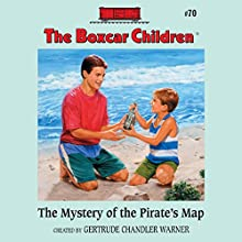 The Mystery of the Pirate's Map: The Boxcar Children Mysteries, Book 70 (       UNABRIDGED) by Gertrude Chandler Warner Narrated by Tim Gregory