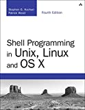img - for Shell Programming in Unix, Linux and OS X: The Fourth Edition of Unix Shell Programming (4th Edition) (Developer's Library) book / textbook / text book