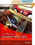 Introducing Autodesk Maya 2016: Autod...