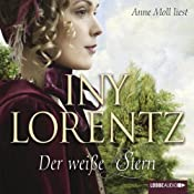Der weiße Stern (Auswanderer 2) | Iny Lorentz