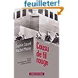 Cousu de fil rouge : Voyage des intellectuels français en Union Soviétique. 150 documents inédits des Archives...