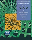 Visualizing with CAD: An Auto CAD Exploration of Geometric and Architectural Forms (Lecture Notes in Artificial Intell;830)