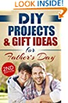 DIY PROJECTS & GIFT IDEAS FOR FATHER'...