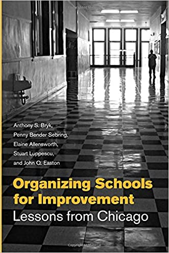 Organizing Schools for Improvement: Lessons from Chicago written by Anthony S. Bryk