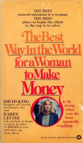 Best Way in the World for a Woman to Make Money, King,David/Levine,Kar
