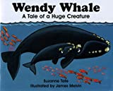 Wendy Whale, A Tale of a Huge Creature