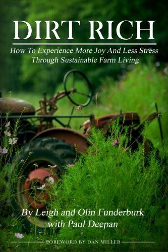 Dirt Rich: How To Experience More Joy And Less Stress Through Sustainable Farm Living