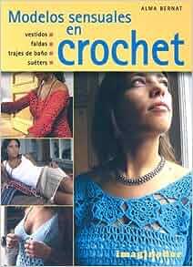 Modelos sensuales en crochet / Sensual Styles in Crochet (Spanish