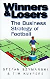 img - for Winners and Losers: the Business Strategy of Football book / textbook / text book
