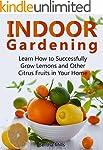 Indoor Gardening: Learn How to Succes...