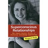 Superconscious Relationships: The Simple Psychic Truths of Perfectly Satisfying Connections ~ Margaret Ruth