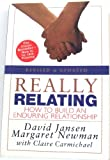 REALLY RELATING : How to Build an Enduring Relationship (Revised & Updated)